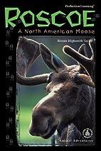 Roscoe: A North American Moose…