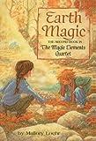 Loehr, Mallory: Earth Magic (Magic Elements Quartet (Prebound))