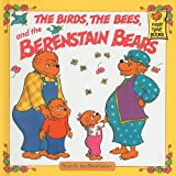 Berenstain, Stan: The Birds, the Bees, and the Berenstain Bears (Berenstain Bears First Time Books (Prebound))