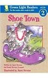 Crummel, Susan Stevens: Shoe Town