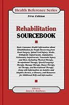Rehabilitation Sourcebook: Basic Consumer…