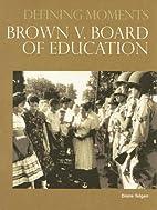 Brown v. Board of Education by Diane Telgen