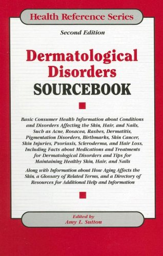 dermatological-disorders-sourc-basic-consumer-health-information-about-conditions-and-disorders-affecting-the-skin-hair-and-nails-health-reference-series