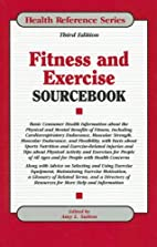 Fitness and Exercise Sourcebook (Health…