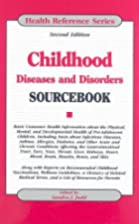 Childhood diseases and disorders sourcebook…