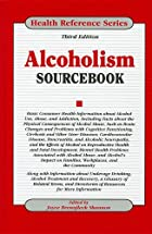 Alcoholism Sourcebook by Joyce Brennfleck…