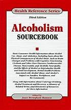 Alcoholism Sourcebook by Joyce Brennfleck…