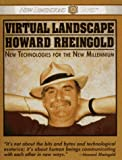 Toms, Michael: Virtual Landscape/Howard Rheingold: New Technologies for the New Millennium