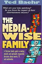 The Media-Wise Family by Theodore Baehr