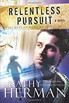 Relentless Pursuit: A Novel (Secrets of Roux…