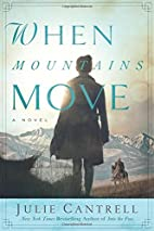 When Mountains Move: A Novel by Julie…