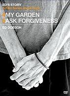 Ed's Story: My Garden & Ed's Story: Ask…