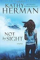 Not by Sight: A Novel (Ozark Mountain…