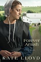 Forever Amish: A Novel (Legacy of Lancaster…