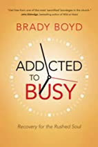 Addicted to Busy: Recovery for the Rushed…