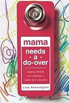 Mama Needs a Do-Over: Simple Steps to…