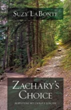 Zachary's Choice: Surviving My Child's…