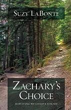 Zachary's Choice by Suzy LaBonte