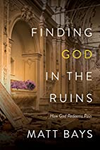 Finding God in the Ruins: How God Redeems…