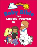 Baby Bible: The Lord's Prayer by Robin…