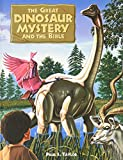 Taylor, Paul S.: The Great Dinosaur Mystery and the Bible