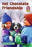 Simpson, Nancy: Hot Chocolate Friendship (Alex Series 3)