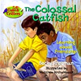 Freeman, Becky: The Colossal Catfish (Gabe & Critters)