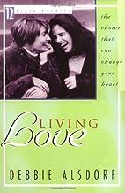 Living Love by Debbie Alsdorf