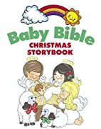 Baby Bible Christmas Storybook by Robin…