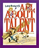 Larry Burkett: All about Talent: Discovering Your Gifts and Personality