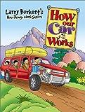 Larry Burkett: How Our Car Works (Larry Burkett's How Things Work)