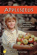 Appleseeds (Apples of Gold Series) by Betty…