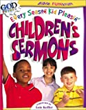 Miller, Susan Martins: Every Season Kid Pleasin' Children's Sermons