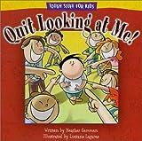 Gemmen, Heather: Quit Looking at Me! (Tough Stuff for Kids)