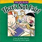 That's Not Fair! (Tough Stuff for Kids…