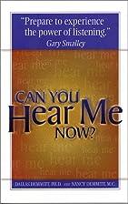 Can You Hear Me Now? by Dallas Demmitt PhD,…