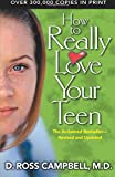 Campbell, Ross: How to Really Love Your Teenager