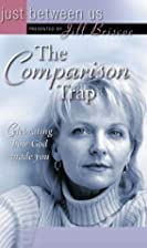 The comparison trap : celebrating how God…