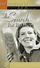 The Search for Balance (Just Between Us) by…