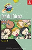 Gemmen, Heather: Faithful Friends (Rocket Readers--Tier 2, Level 1)