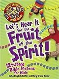 Keffer, Lois: Let's Hear It for the Fruit of the Spirit (Pick Up 'n' Do)