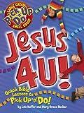 Keffer, Lois: Jesus 4 U! (Pick Up 'n' Do)