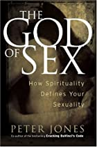 The God of Sex: How Spirituality Defines…