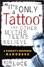 It's Only a Tattoo and Other Myths Teens…