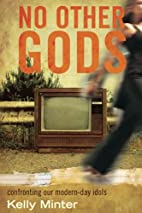 No Other gods: Confronting Our Modern Day…