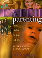 Faith Parenting: Parents Like You Can Grow…