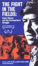 The Fight in the Fields: Cesar Chavez and…