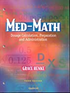 Med-math : dosage calculation, preparation,…