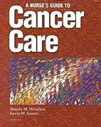 Cancer Care: A Nurse's Guide by Brenda…