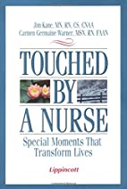 Touched by a nurse : special moments that…